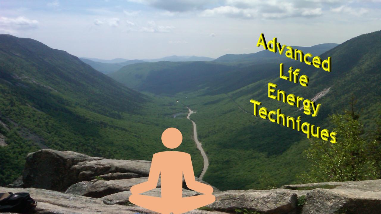 Advanced Life Energy Techniques