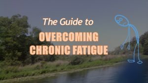 The Guide to Overcoming Chronic Fatigue Syndrome Naturally