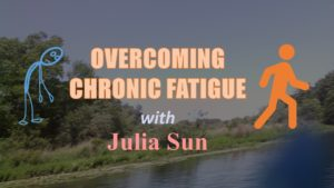Overcoming Chronic Fatigue Syndrome Naturally with Julia Sun