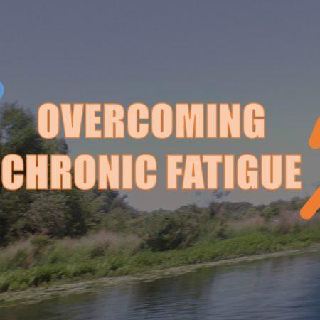 Overcoming Chronic Fatigue Syndrome