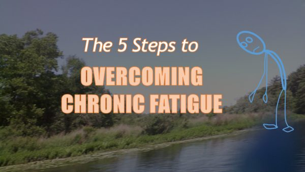 5 Steps to Overcoming Chronic Fatigue Syndrome Naturally
